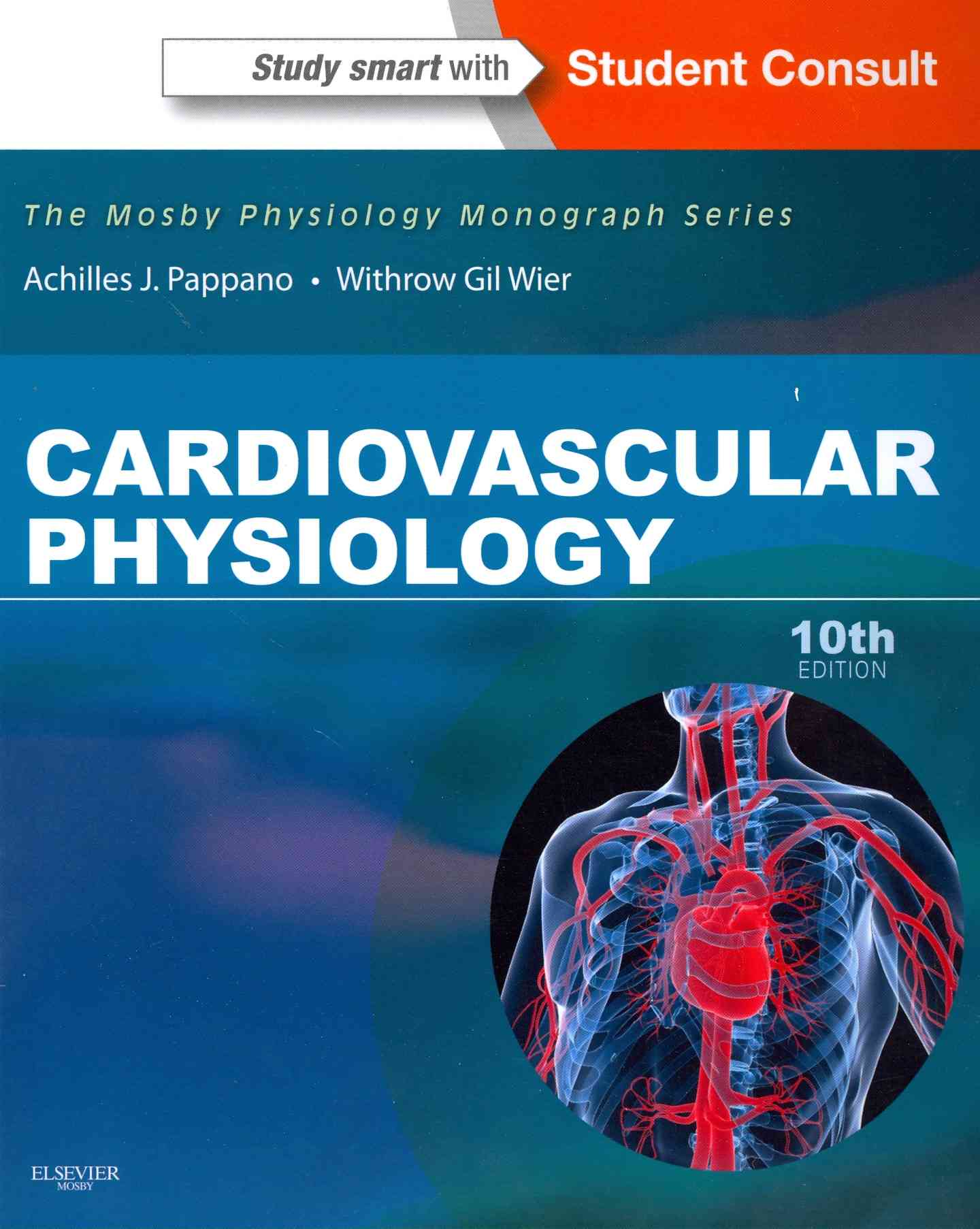 Cardiovascular Physiology By Pappano, Achilles J./ Wier, Withrow Gil