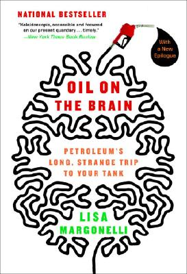 Oil on the Brain By Margonelli, Lisa